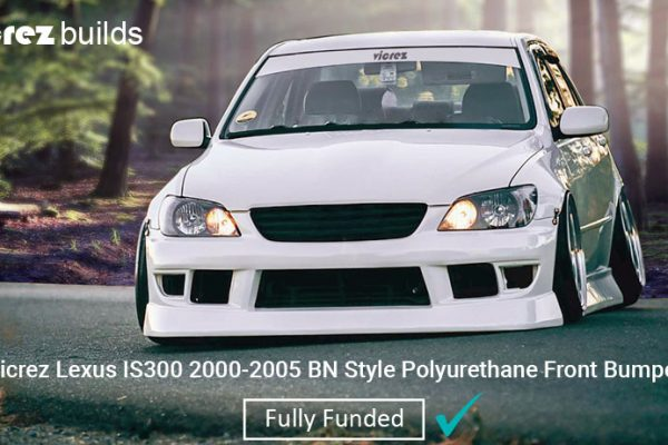 Pre-order phase ended: Congratulations – Vicrez Lexus IS300 2000-2005 BN Style Polyurethane Front Bumper was Approved and will be Fully Funded