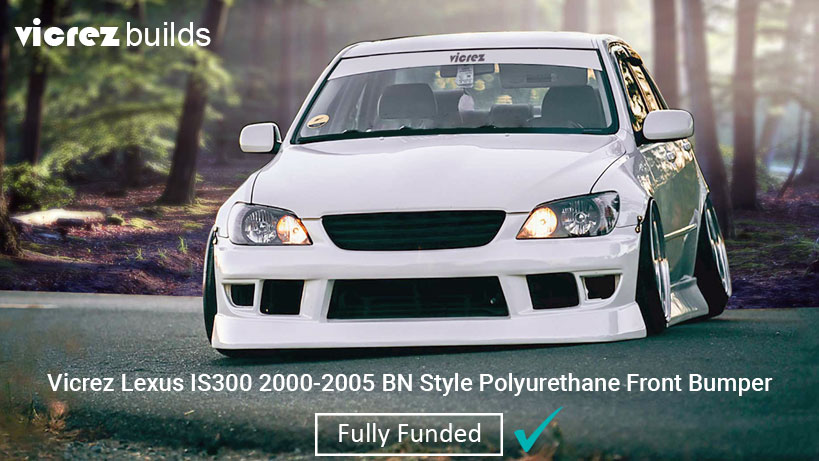 Vicrez Lexus IS300 2000-2005 BN Style Polyurethane Front Bumper was Approved and will be Fully Funded